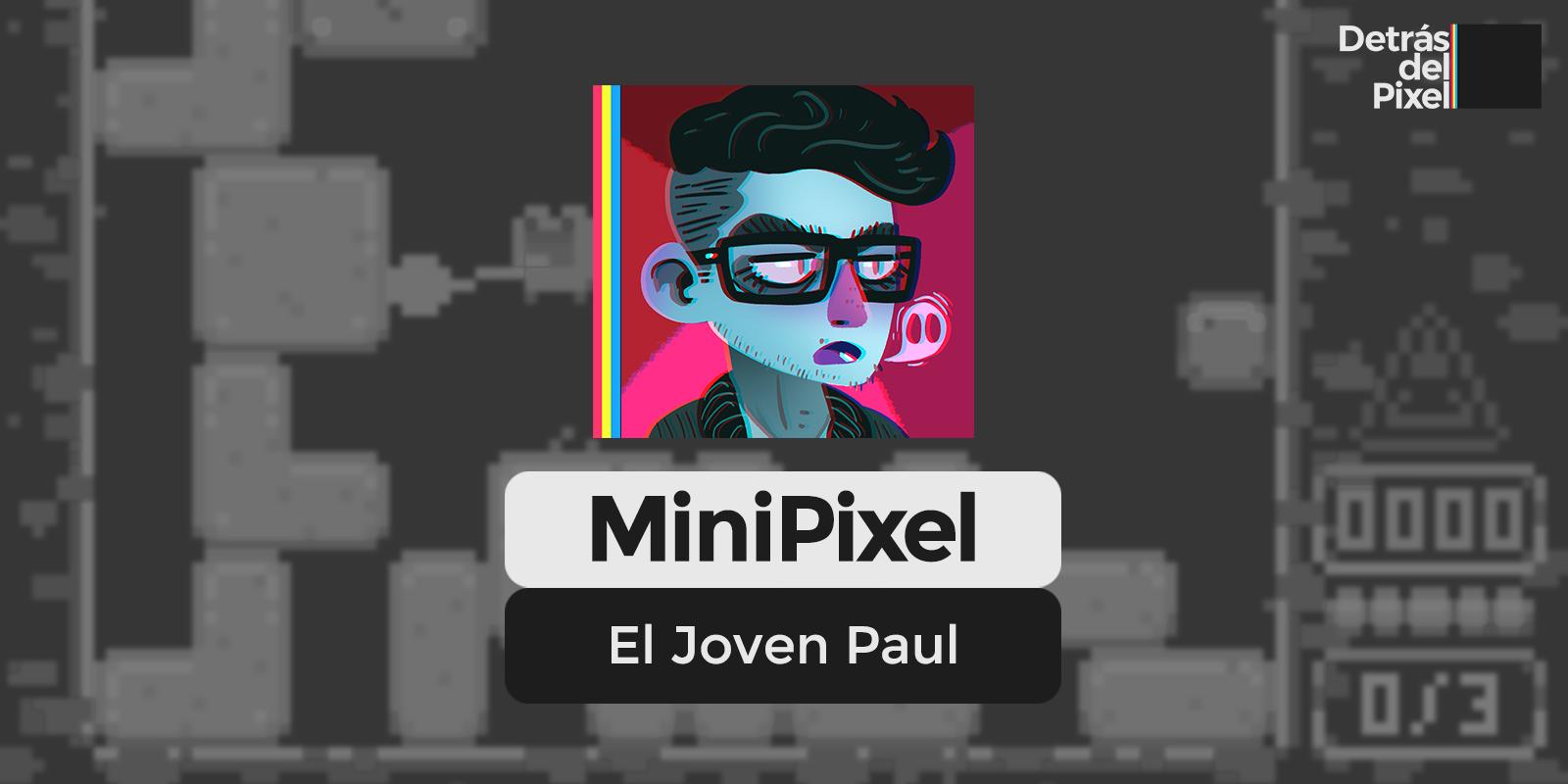 Minipixel: El Joven Paul